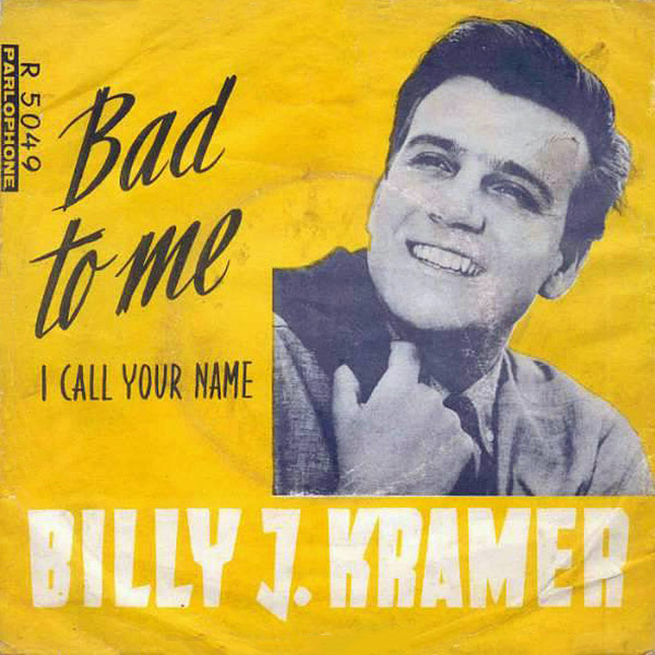 """Bad To Me (7"""" Single) by Billy J. Kramer with The Dakotas - The Paul  McCartney Project"""