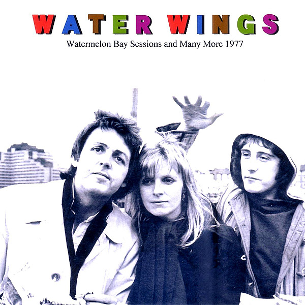 Water Wings (Unofficial album) by Wings - The Paul McCartney